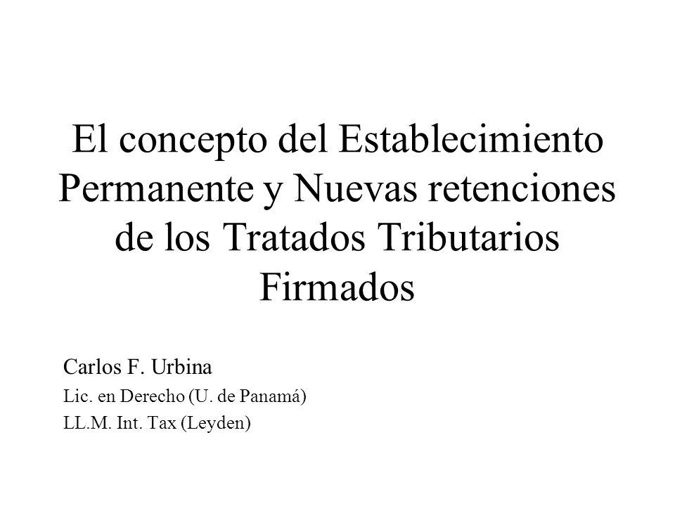 El concepto del Establecimiento Permanente y Nuevas retenciones de los Tratados Tributarios Firmados