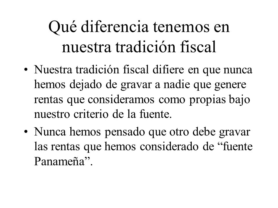 Qué diferencia tenemos en nuestra tradición fiscal