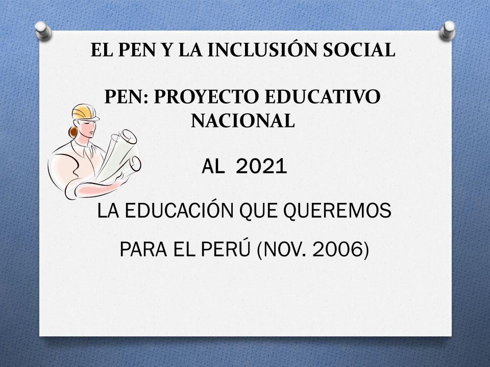 EL PEN Y LA INCLUSIÓN SOCIAL PEN: PROYECTO EDUCATIVO NACIONAL