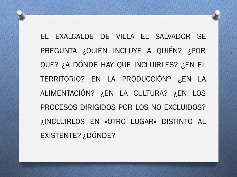 EL EXALCALDE DE VILLA EL SALVADOR SE PREGUNTA ¿QUIÉN INCLUYE A QUIÉN