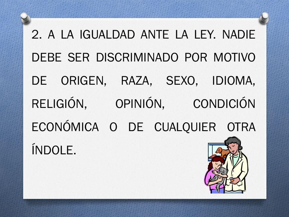 2. A LA IGUALDAD ANTE LA LEY