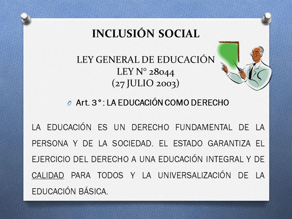 INCLUSIÓN SOCIAL LEY GENERAL DE EDUCACIÓN LEY N° 28044 (27 JULIO 2003)