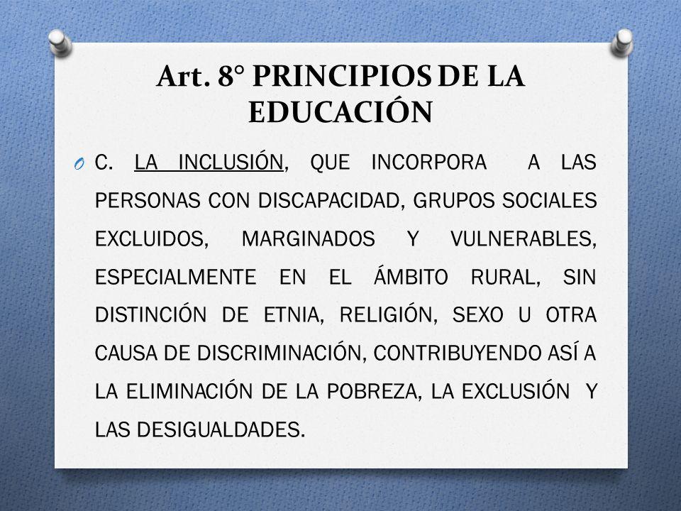 Art. 8° PRINCIPIOS DE LA EDUCACIÓN