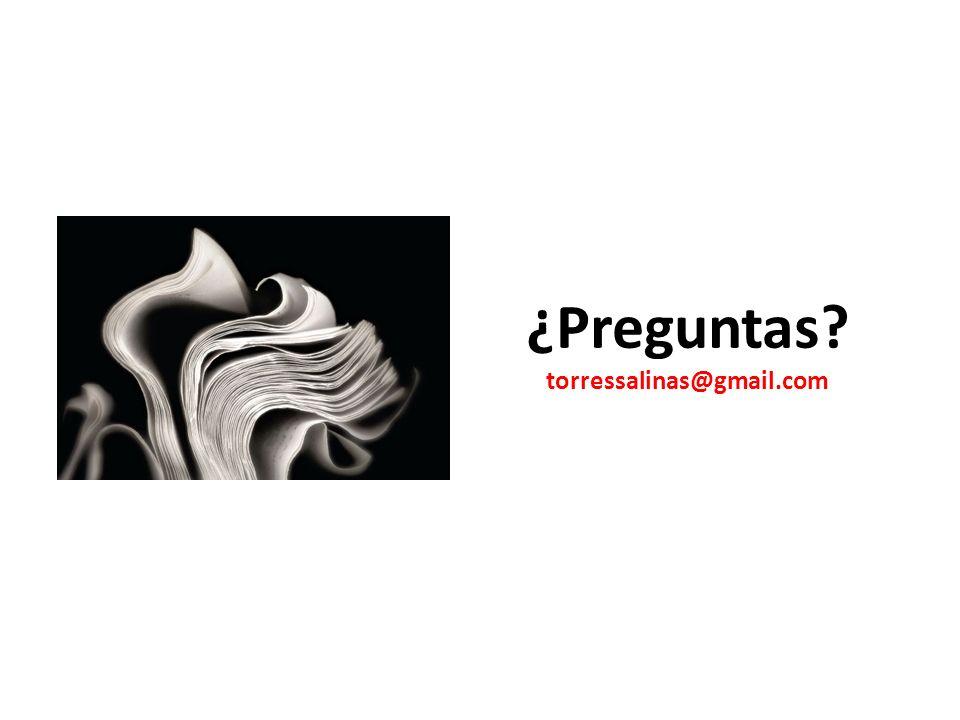 ¿Preguntas torressalinas@gmail.com