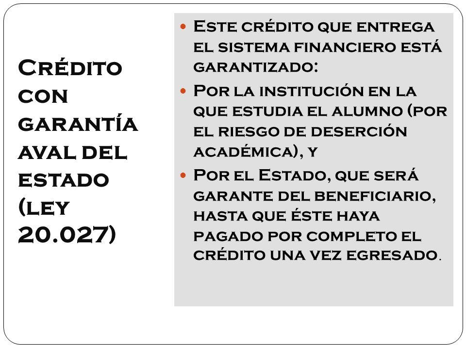Crédito con garantía aval del estado (ley 20.027)