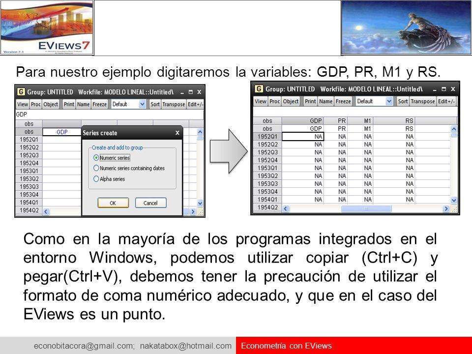 Para nuestro ejemplo digitaremos la variables: GDP, PR, M1 y RS.