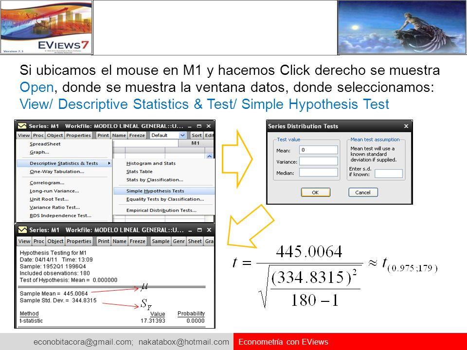 Si ubicamos el mouse en M1 y hacemos Click derecho se muestra Open, donde se muestra la ventana datos, donde seleccionamos: View/ Descriptive Statistics & Test/ Simple Hypothesis Test
