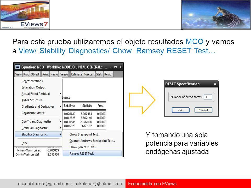 Para esta prueba utilizaremos el objeto resultados MCO y vamos a View/ Stability Diagnostics/ Chow Ramsey RESET Test…