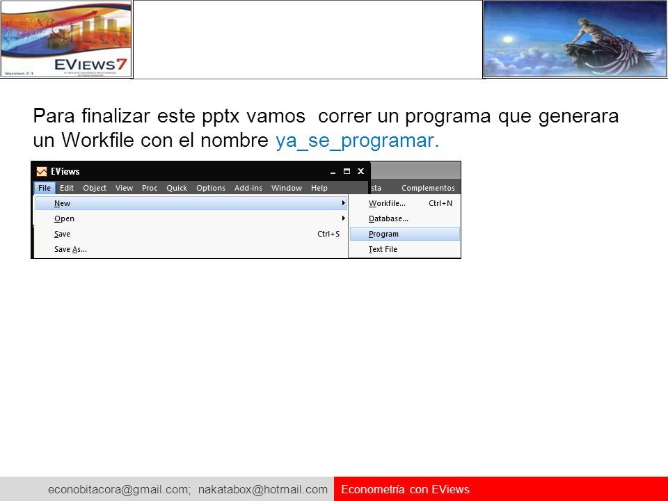 Para finalizar este pptx vamos correr un programa que generara un Workfile con el nombre ya_se_programar.