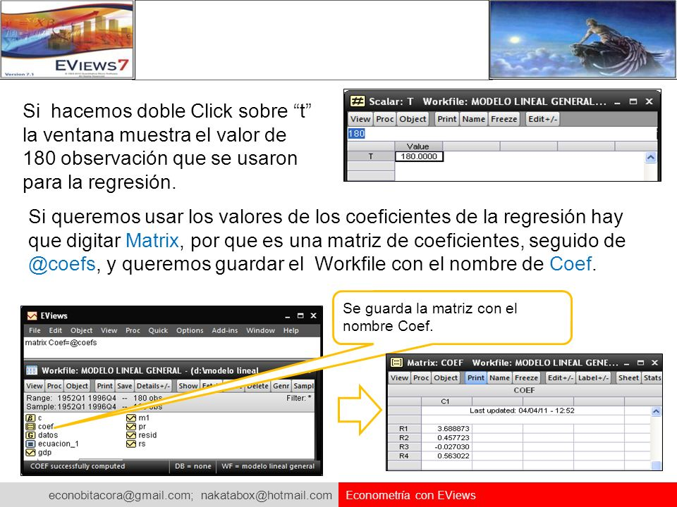 Si hacemos doble Click sobre t la ventana muestra el valor de 180 observación que se usaron para la regresión.