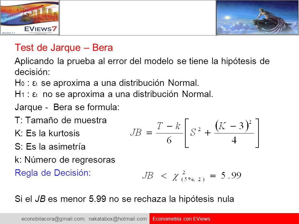 Test de Jarque – Bera Aplicando la prueba al error del modelo se tiene la hipótesis de decisión: H0 : εt se aproxima a una distribución Normal.