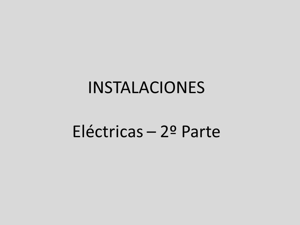 INSTALACIONES Eléctricas – 2º Parte