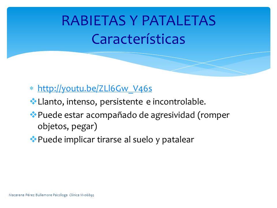 RABIETAS Y PATALETAS Características