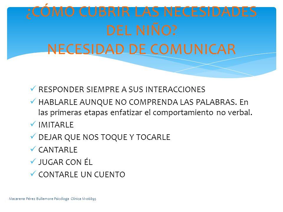 ¿CÓMO CUBRIR LAS NECESIDADES DEL NIÑO NECESIDAD DE COMUNICAR