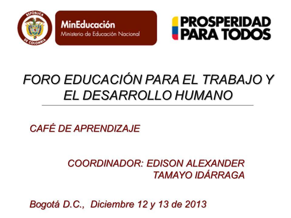 FORO EDUCACIÓN PARA EL TRABAJO Y EL DESARROLLO HUMANO