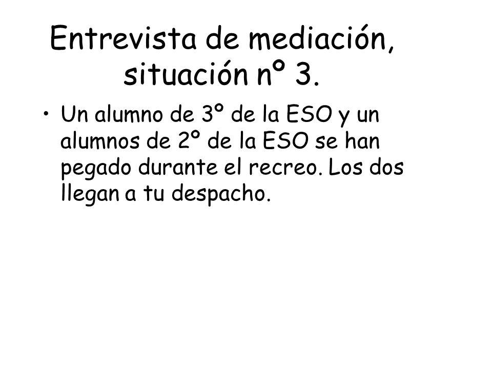 Entrevista de mediación, situación nº 3.