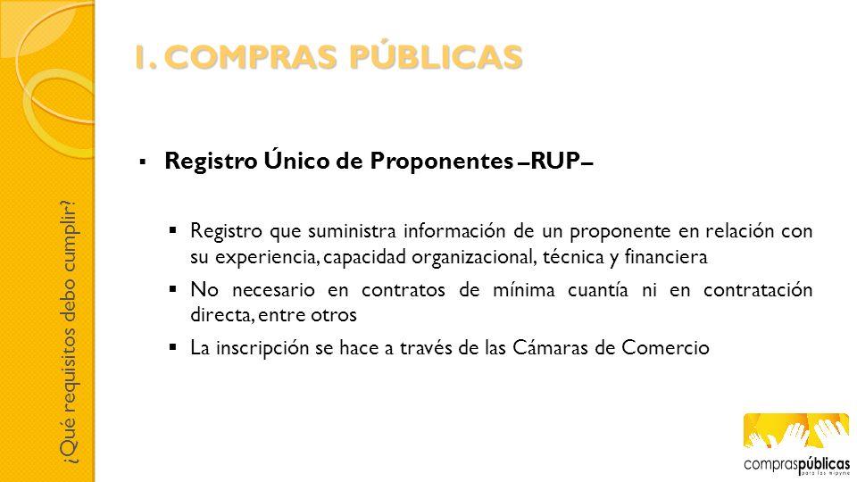 1. COMPRAS PÚBLICAS Registro Único de Proponentes –RUP–