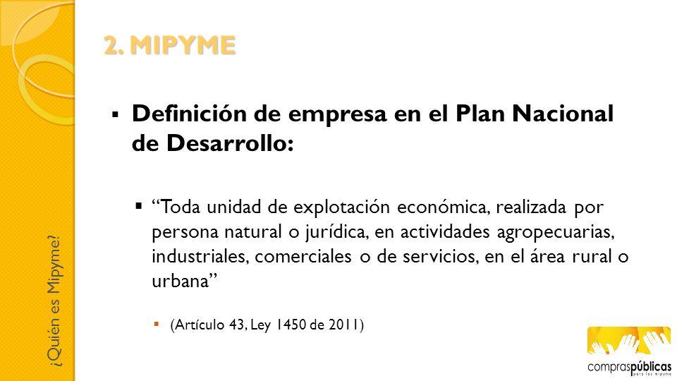 2. MIPYME Definición de empresa en el Plan Nacional de Desarrollo: