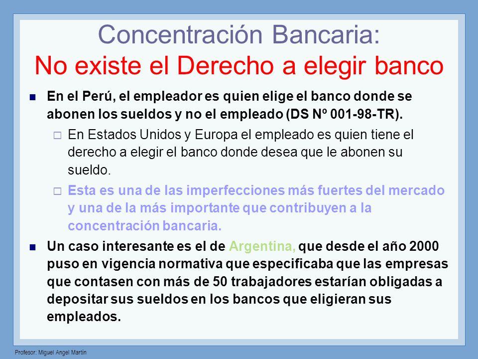 Concentración Bancaria: No existe el Derecho a elegir banco