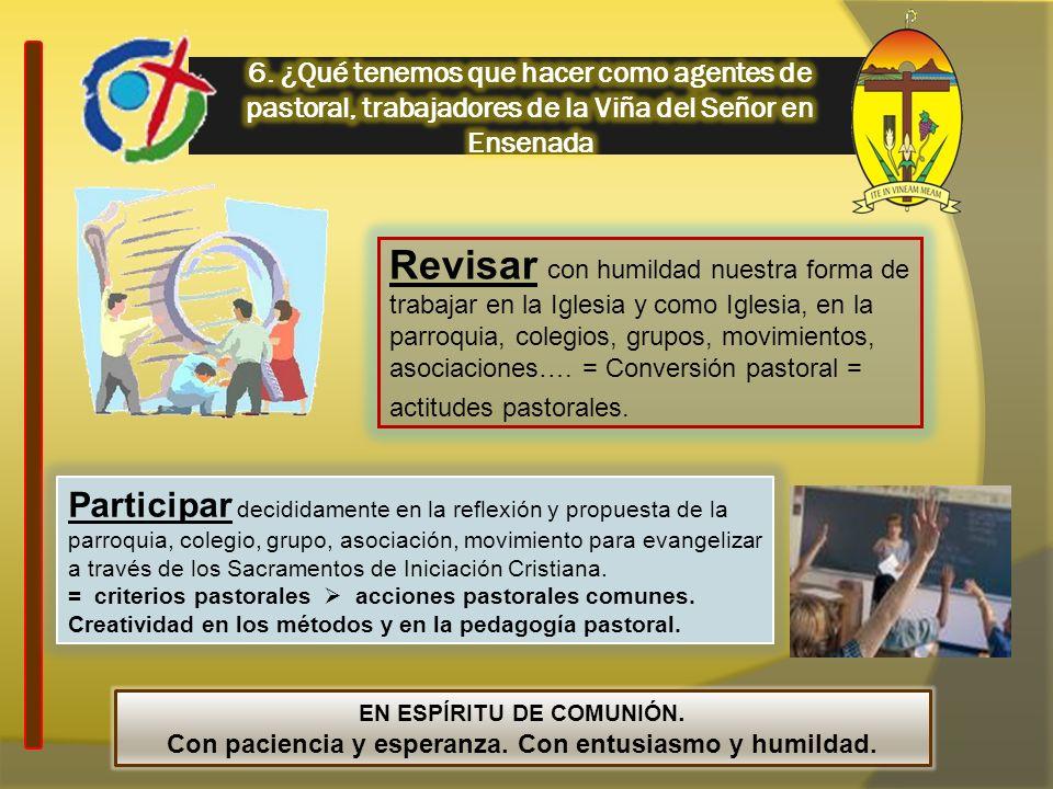 6. ¿Qué tenemos que hacer como agentes de pastoral, trabajadores de la Viña del Señor en Ensenada