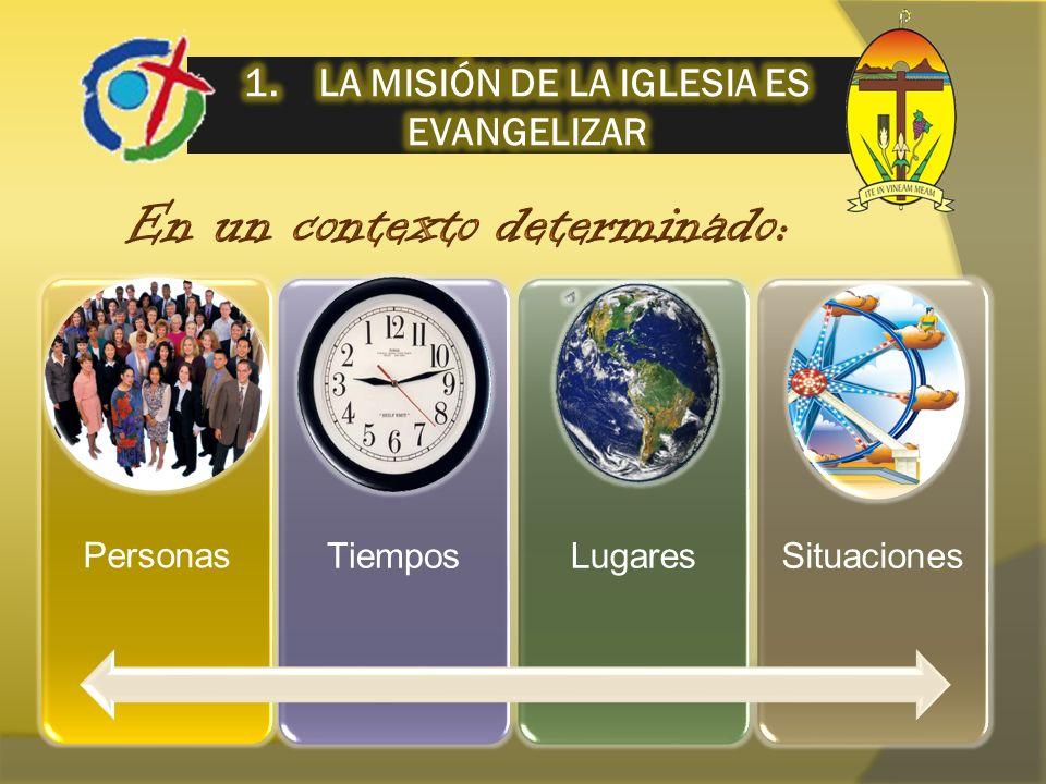 1. LA MISIÓN DE LA IGLESIA ES EVANGELIZAR