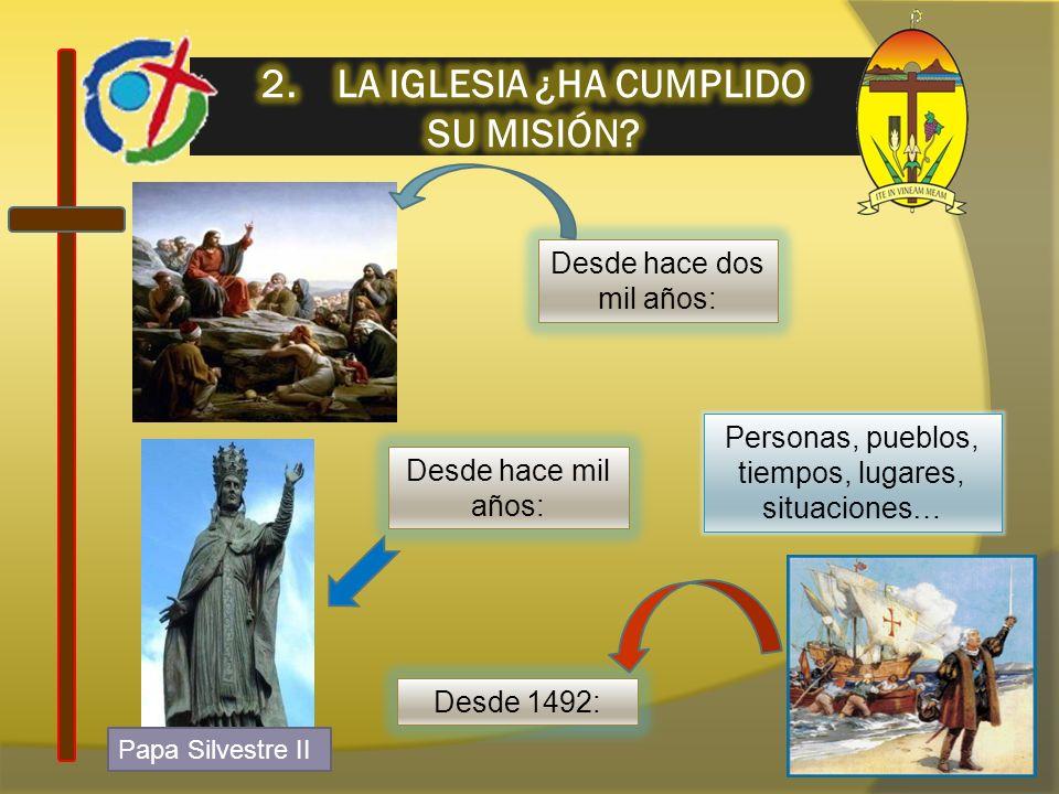 2. LA IGLESIA ¿HA CUMPLIDO SU MISIÓN