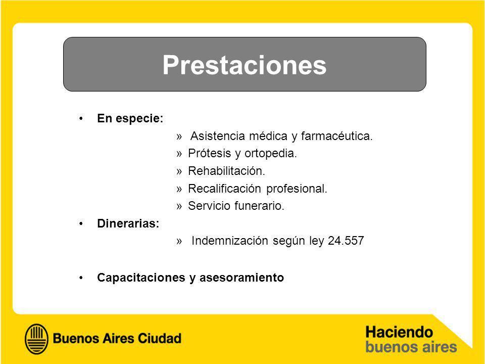 Prestaciones En especie: Asistencia médica y farmacéutica.