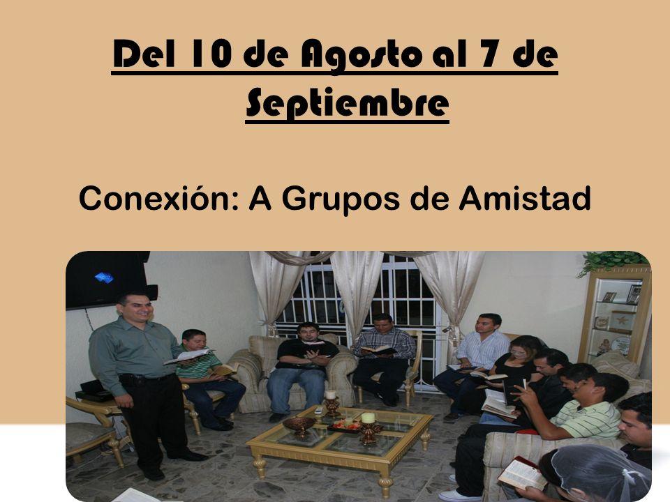 Del 10 de Agosto al 7 de Septiembre