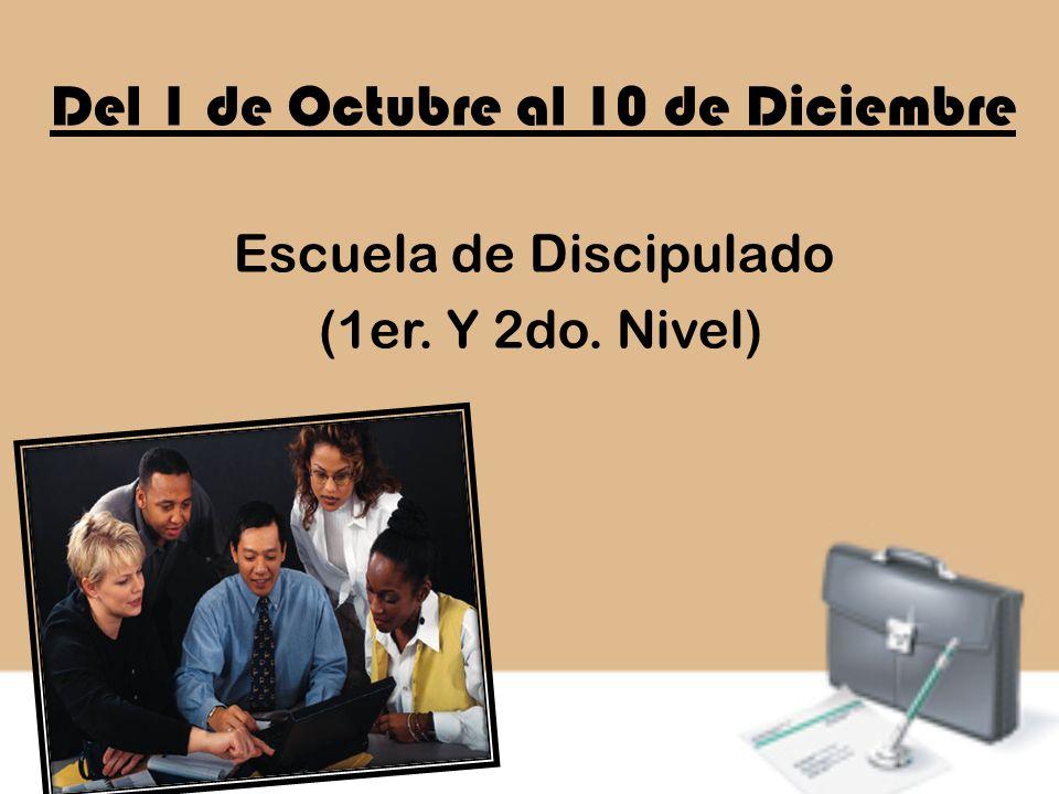 Del 1 de Octubre al 10 de Diciembre