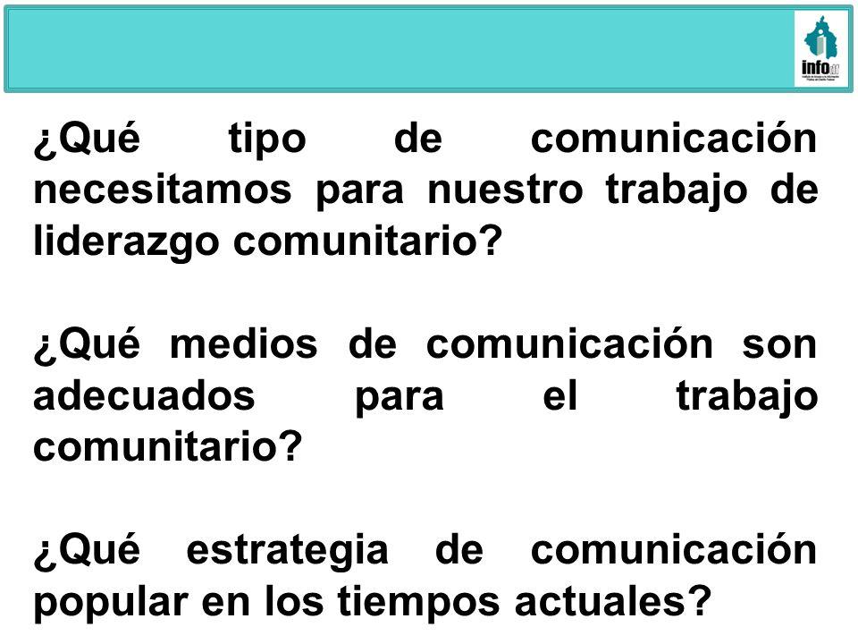 ¿Qué tipo de comunicación necesitamos para nuestro trabajo de liderazgo comunitario