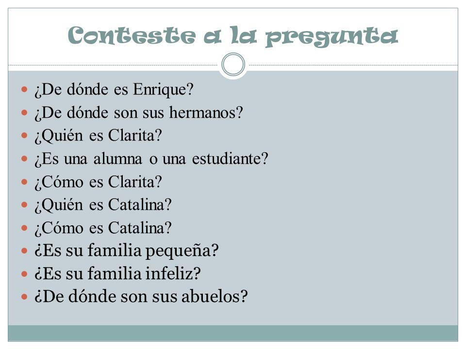 Conteste a la pregunta ¿De dónde es Enrique