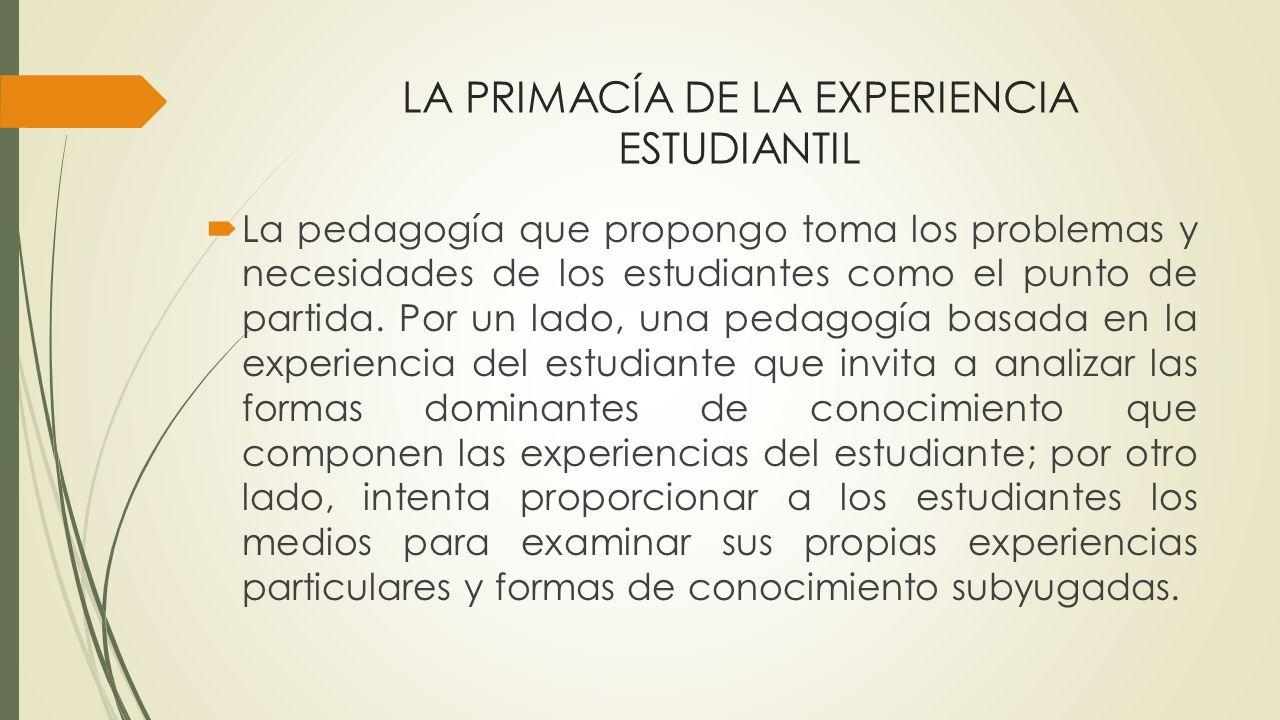 LA PRIMACÍA DE LA EXPERIENCIA ESTUDIANTIL