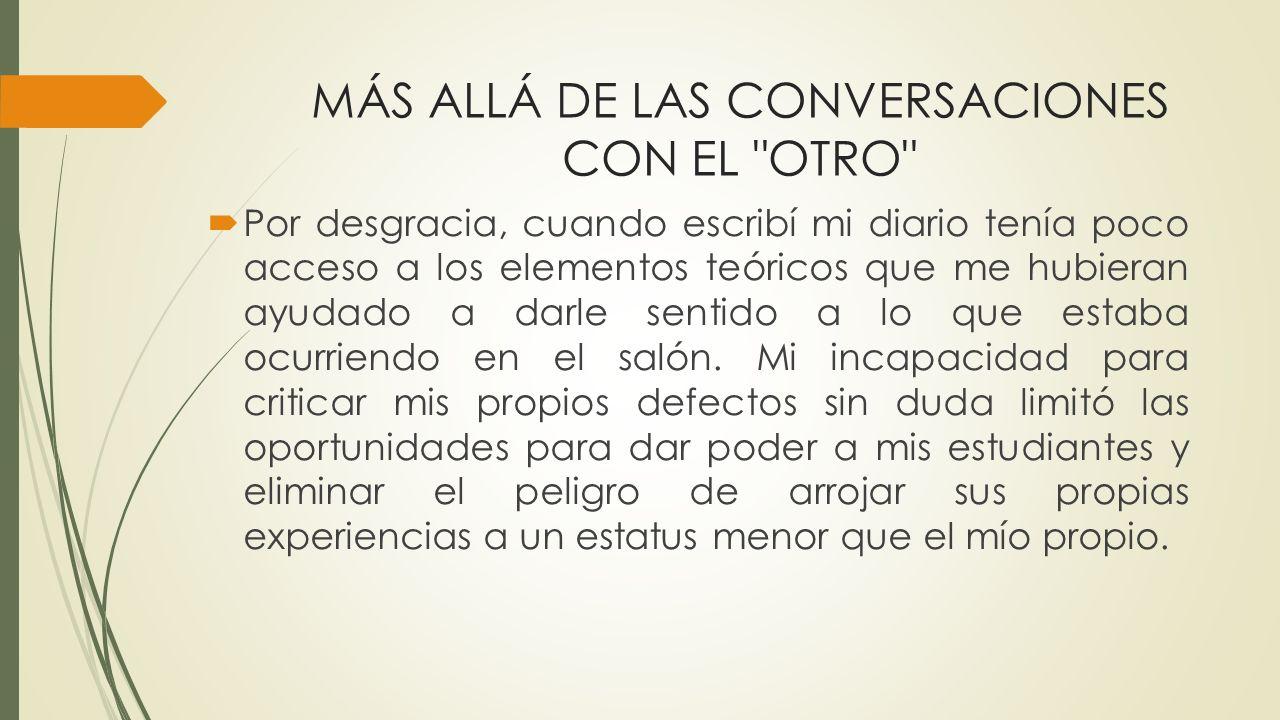 MÁS ALLÁ DE LAS CONVERSACIONES CON EL OTRO