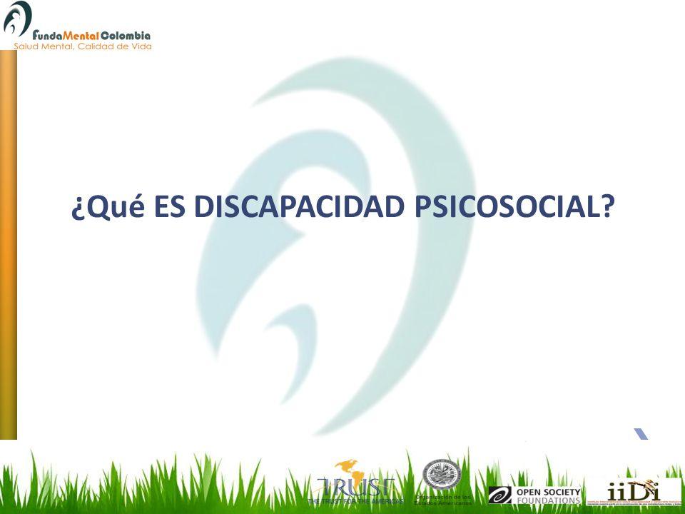 ¿Qué ES DISCAPACIDAD PSICOSOCIAL