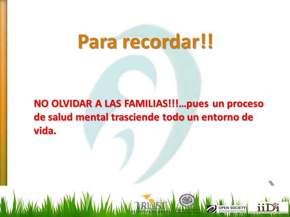 Para recordar!!NO OLVIDAR A LAS FAMILIAS!!!…pues un proceso de salud mental trasciende todo un entorno de vida.