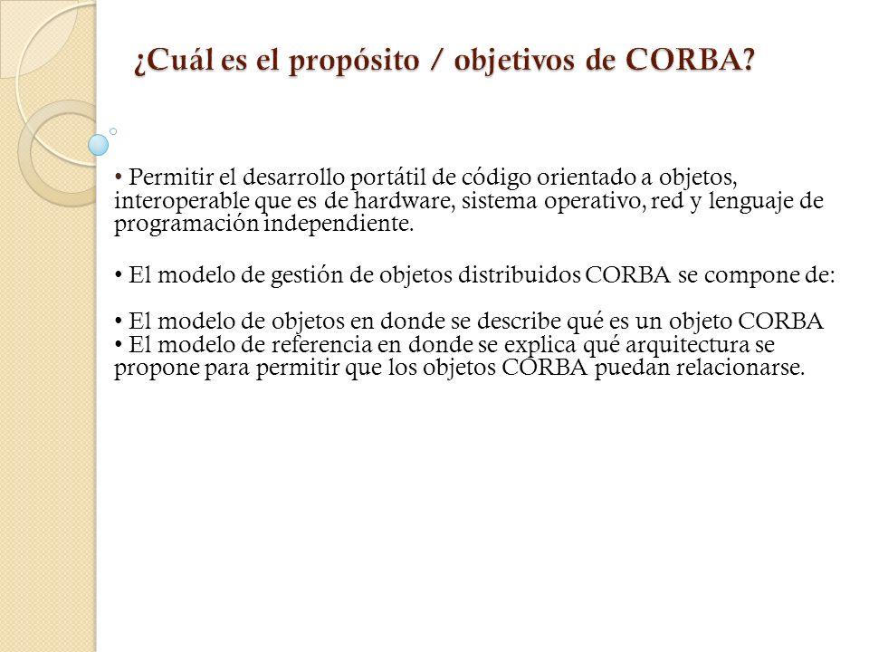 ¿Cuál es el propósito / objetivos de CORBA