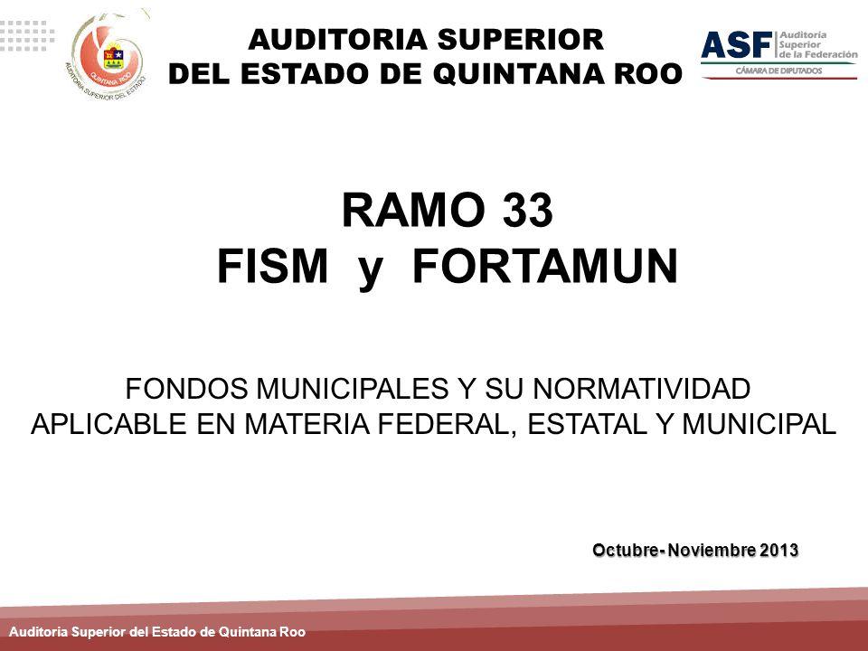 RAMO 33 FISM y FORTAMUN AUDITORIA SUPERIOR DEL ESTADO DE QUINTANA ROO