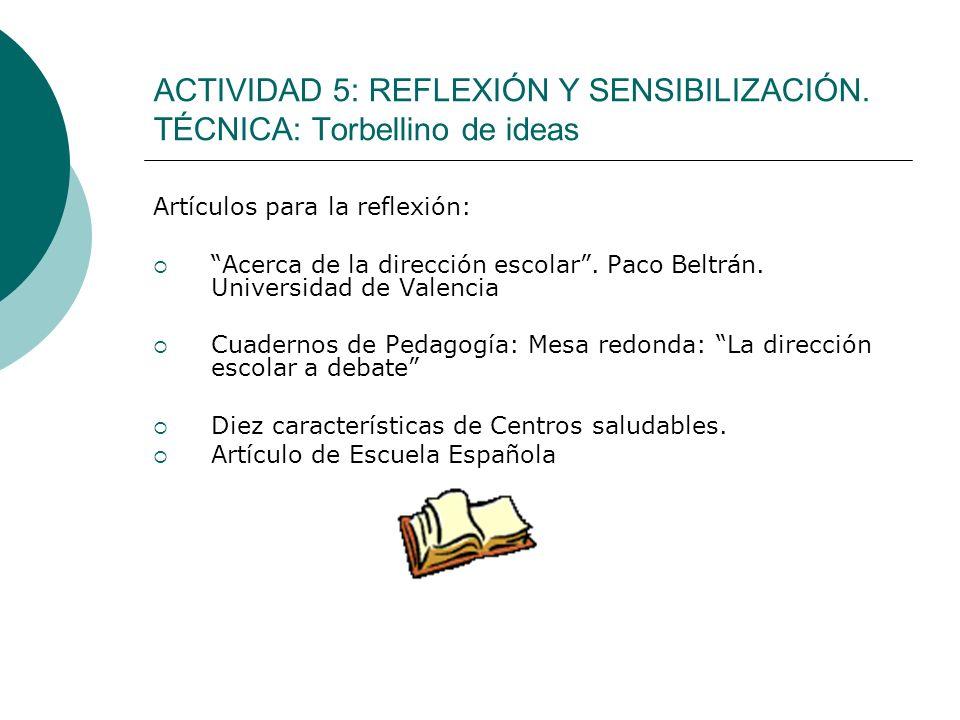 ACTIVIDAD 5: REFLEXIÓN Y SENSIBILIZACIÓN. TÉCNICA: Torbellino de ideas