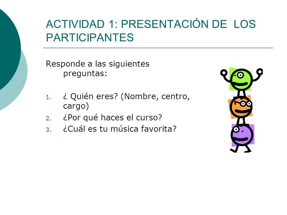 ACTIVIDAD 1: PRESENTACIÓN DE LOS PARTICIPANTES