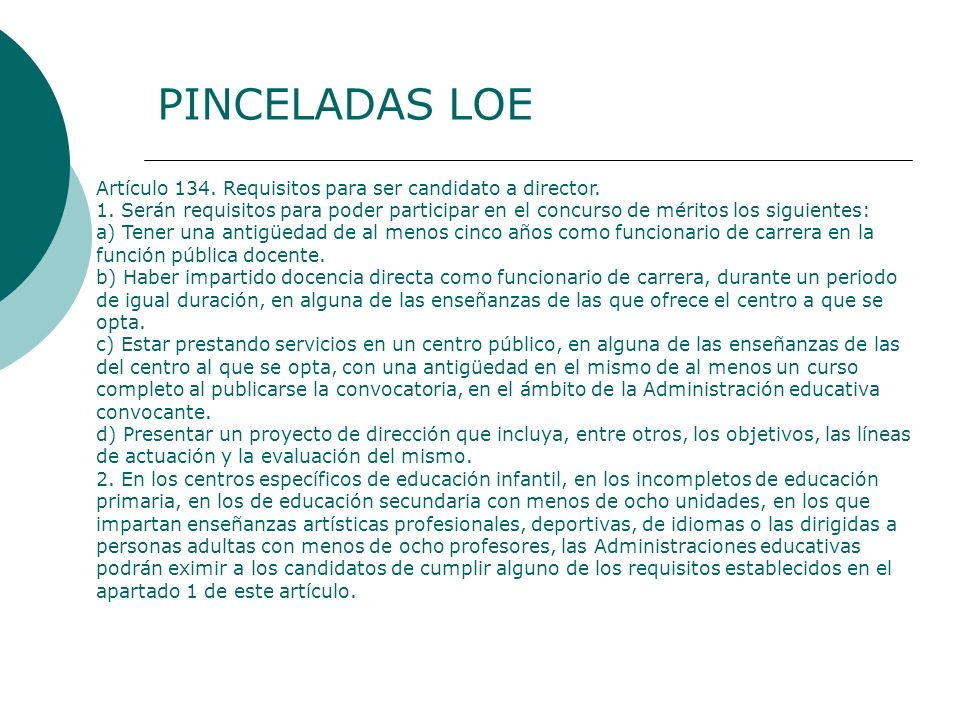 PINCELADAS LOE Artículo 134. Requisitos para ser candidato a director.