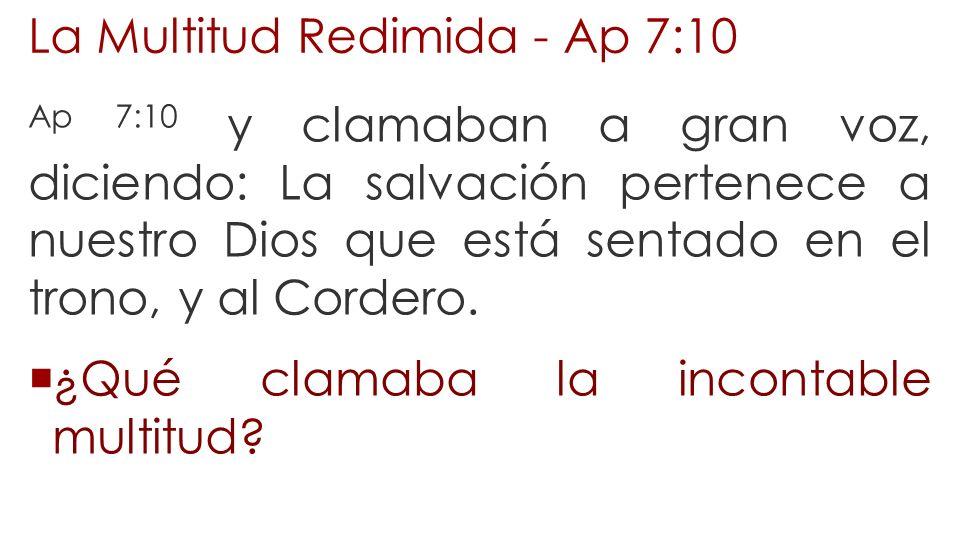 La Multitud Redimida - Ap 7:10