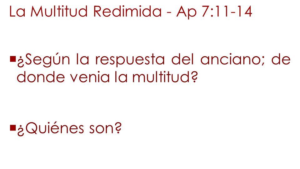La Multitud Redimida - Ap 7:11-14
