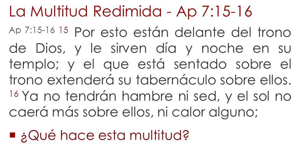 La Multitud Redimida - Ap 7:15-16