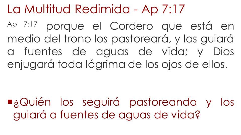 La Multitud Redimida - Ap 7:17