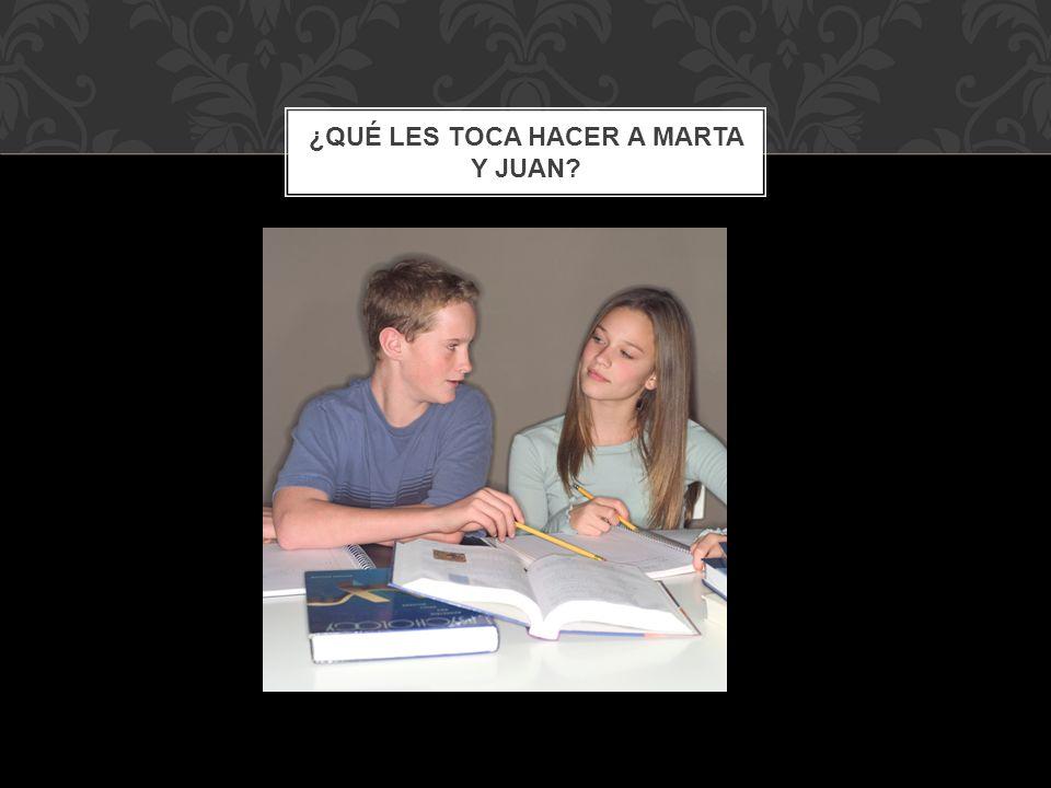 ¿Qué les toca hacer a Marta y Juan