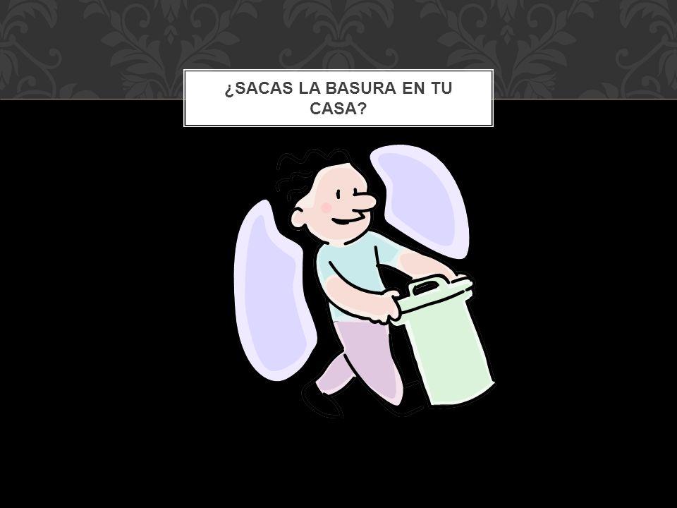 ¿Sacas la basura en tu casa
