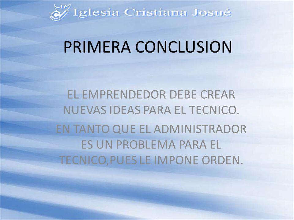 EL EMPRENDEDOR DEBE CREAR NUEVAS IDEAS PARA EL TECNICO.