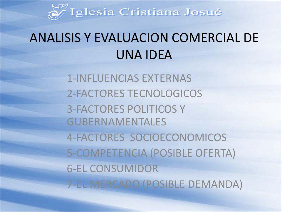 ANALISIS Y EVALUACION COMERCIAL DE UNA IDEA