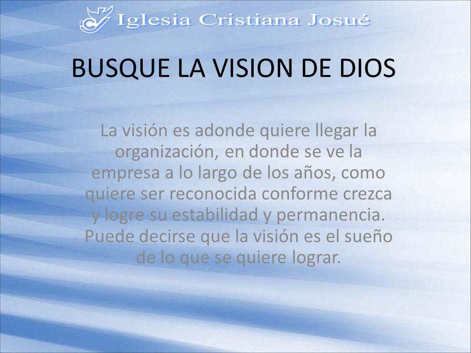 BUSQUE LA VISION DE DIOS