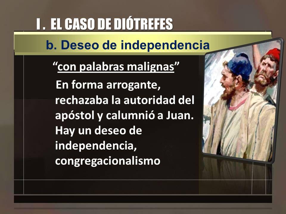 I . EL CASO DE DIÓTREFES b. Deseo de independencia